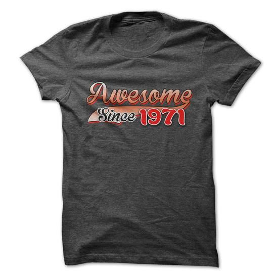 Awesome since 1971 - #wedding gift #cheap gift. FASTER => https://www.sunfrog.com/Birth-Years/Awesome-since-1971-fzpz.html?68278