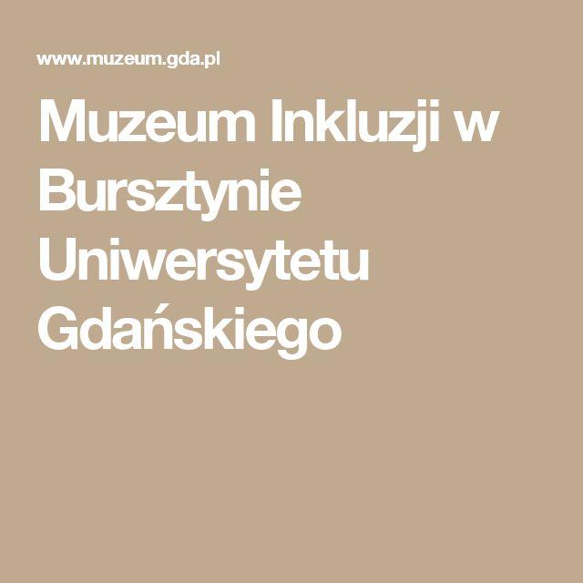 Muzeum Inkluzji w Bursztynie Uniwersytetu Gdańskiego