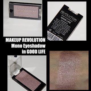 MichelaIsMyName: Makeup Revolution Mono Eyeshadow in Good Life REVI...