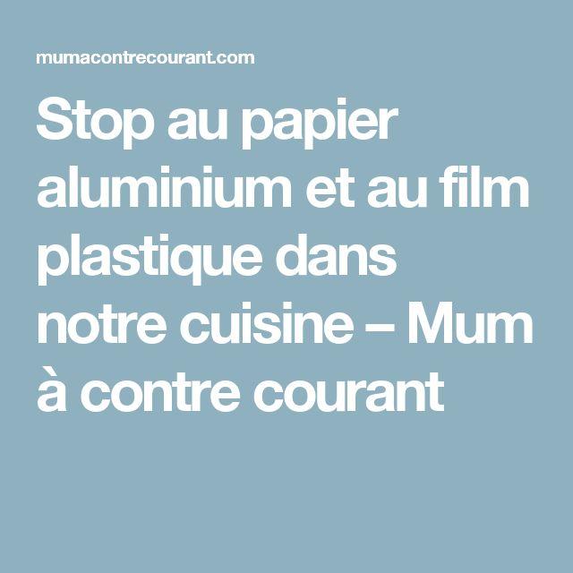Stop au papier aluminium et au film plastique dans notre cuisine – Mum à contre courant
