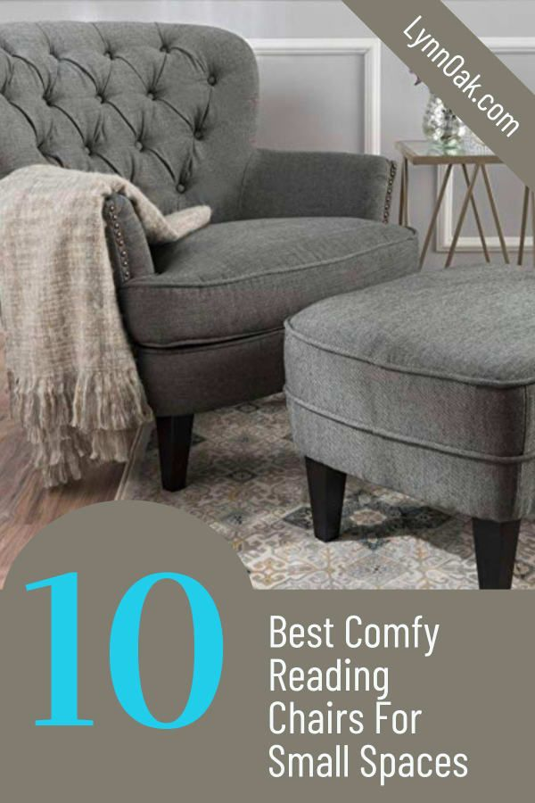10 Best Comfy Reading Chairs For Small Spaces Lynnoak Comfy Reading Chair Chairs For Small Spaces Small Lounge Chairs