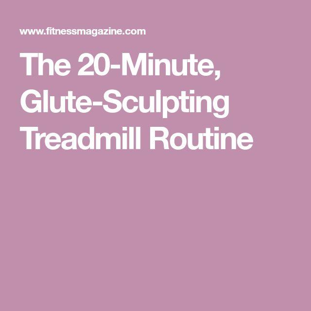 The 20-Minute, Glute-Sculpting Treadmill Routine