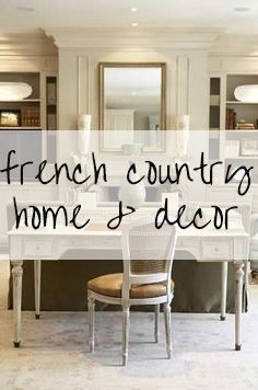 i hope my whole house looks like this one day french country office - French Country Home Decor