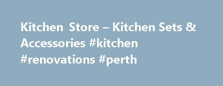 Kitchen Store – Kitchen Sets & Accessories #kitchen #renovations #perth http://kitchen.nef2.com/kitchen-store-kitchen-sets-accessories-kitchen-renovations-perth/  #the kitchen store # Kitchen The kitchen is the heart of the home – that's why every time you throw a party everyone ends up there! Stock yours with name brand cookware sets and top quality small kitchen appliances designed to make preparing and cooking all sorts of food easy and fun. Find the best selection of fryers and cookers…