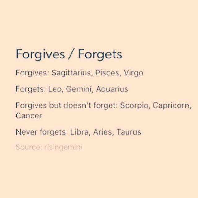 *Aquarius I believe is incorrect....do something to hurt me....and I will NEVER EVER forget.....