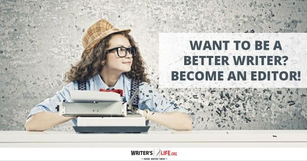 Want To Be A Better Writer? Become An Editor! - Many writers, unfortunately, are unable to give up their day jobs to write full-time. However, while finding ways to make money through your writing can take time and considerable effort, there are some fantastic career options out there. Ones that can help pay the bills and contribute to improving your writing at the same time.