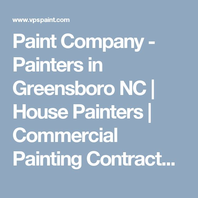 Paint Company - Painters in Greensboro NC   House Painters   Commercial Painting Contractors