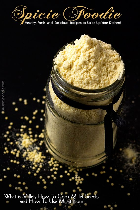 What is Millet, How To Cook Millet Seeds, and How To Use Millet Flour