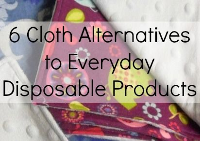 6 Cloth Alternatives to Everyday Disposable Products