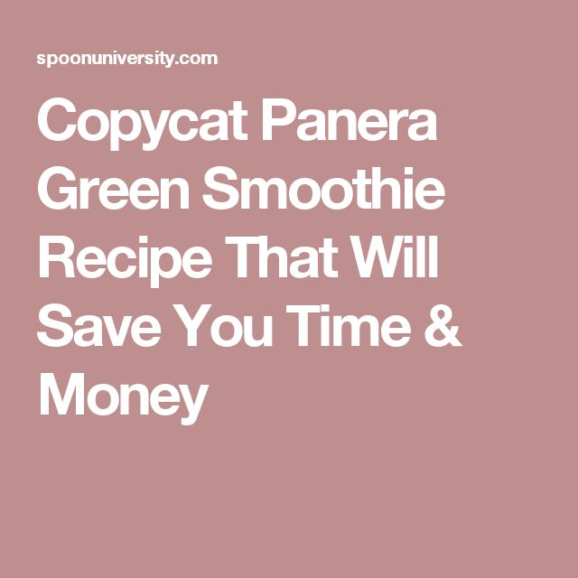 Copycat Panera Green Smoothie Recipe That Will Save You Time & Money