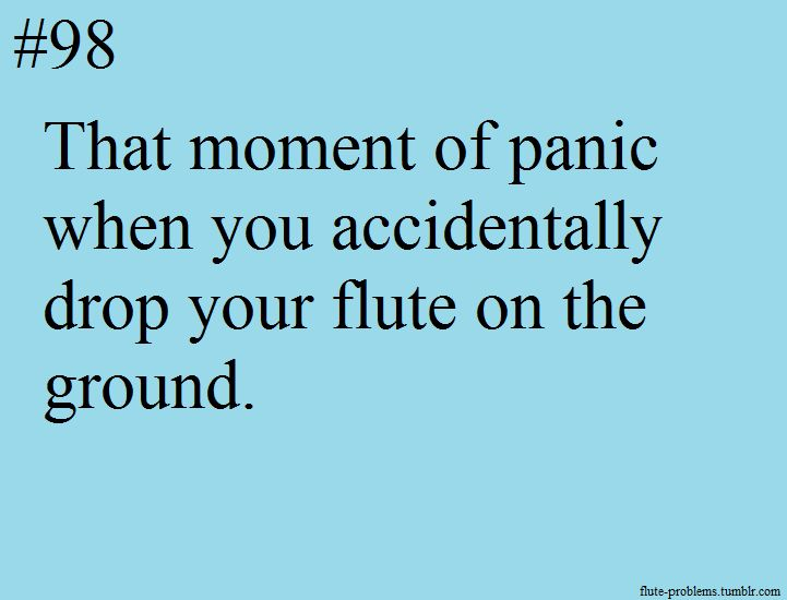 Flute Problems. All the time. Usually in middle school.