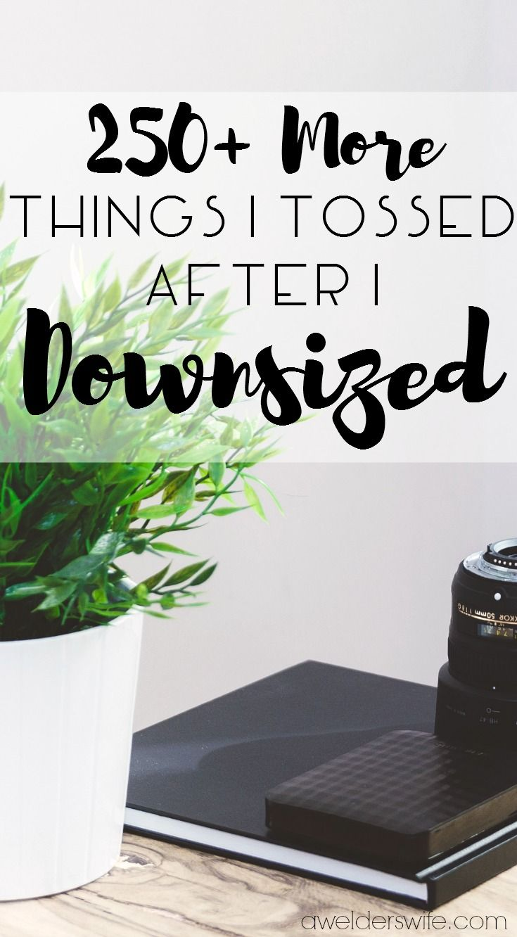 250+ More Things I Have Tossed After I Downsized | www.awelderswife.com