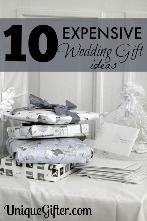10 More Expensive Wedding Gift Ideas Gift Ideas Pinterest