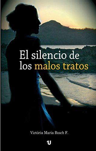 El silencio de los malos tratos de Victória María Bosch http://www.amazon.es/dp/B00LOQTEYW/ref=cm_sw_r_pi_dp_rqHUwb0V9963A