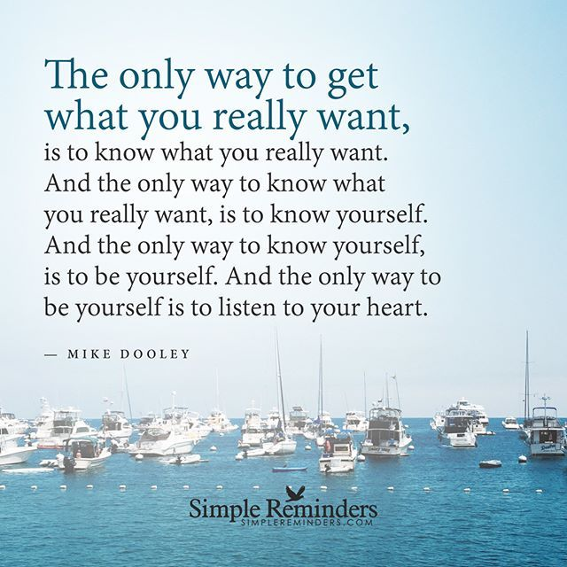 """""""The only way to get what you really want, is to know what you really want. And…"""