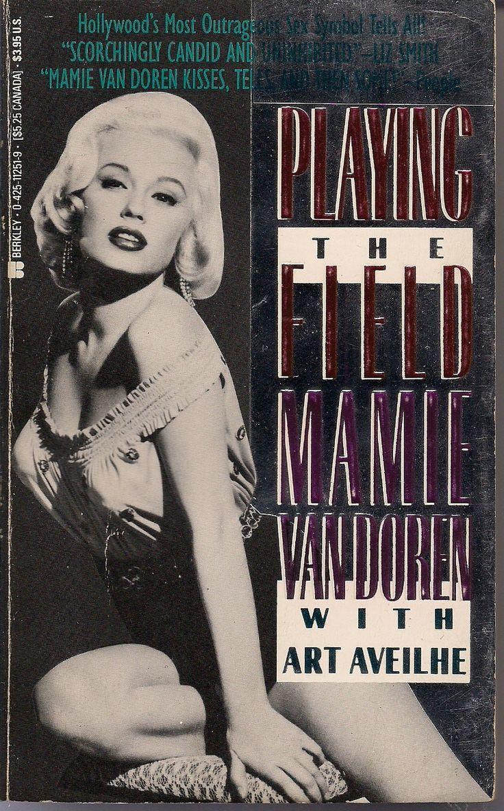 MAMIE VAN DOREN Playing the Field Autobiography Original B-Movie Sex Symbol Glamour Girl Sex Gooddess Sinatra Howard Hughes Warren Beatty