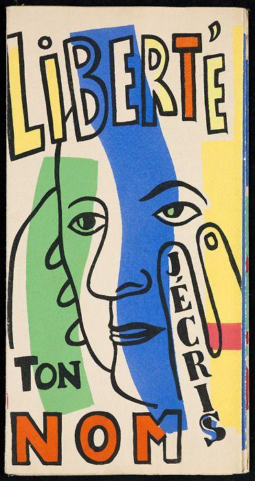 Paul Éluard, Liberté, j'écris ton nom, Paris: Seghers, 1953. Edition of 212 copies. Accordion fold construction. Illustrated by Fernand Léger.