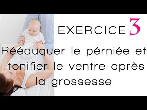 Exercice 3 post accouchement après grossesse Comment rééduquer seule le périnée et muscler le ventre - YouTube