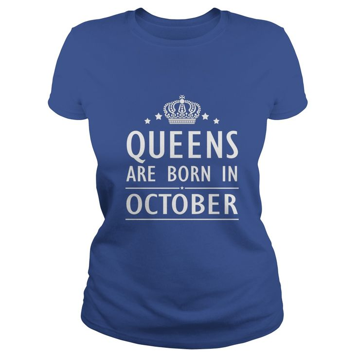 Queens Are Born In October Birthday Gift T-Shirt  #gift #ideas #Popular #Everything #Videos #Shop #Animals #pets #Architecture #Art #Cars #motorcycles #Celebrities #DIY #crafts #Design #Education #Entertainment #Food #drink #Gardening #Geek #Hair #beauty #Health #fitness #History #Holidays #events #Home decor #Humor #Illustrations #posters #Kids #parenting #Men #Outdoors #Photography #Products #Quotes #Science #nature #Sports #Tattoos #Technology #Travel #Weddings #Women