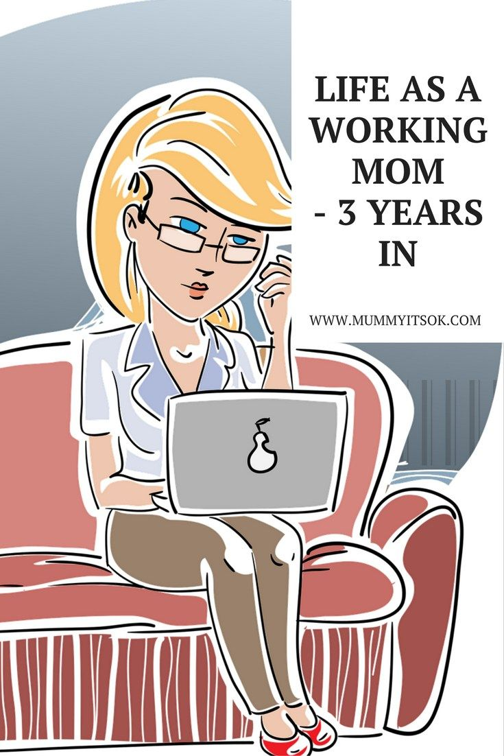 Life As a Working Mom   Working Mother   Working Mum Guilt  