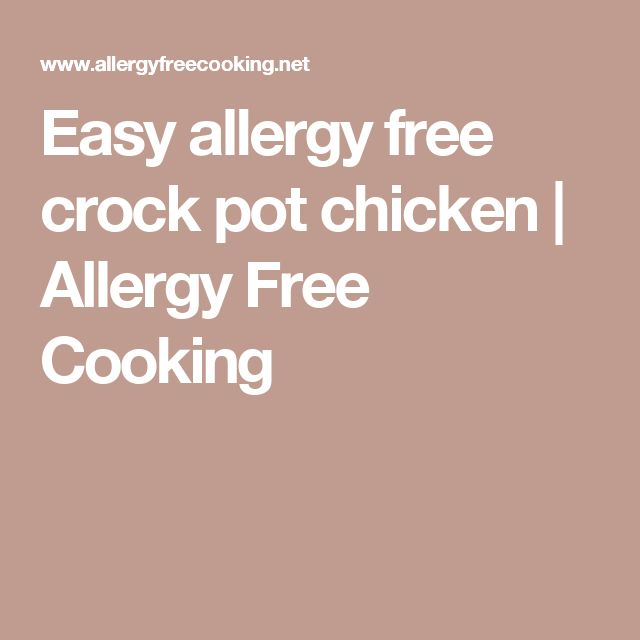 Easy allergy free crock pot chicken | Allergy Free Cooking