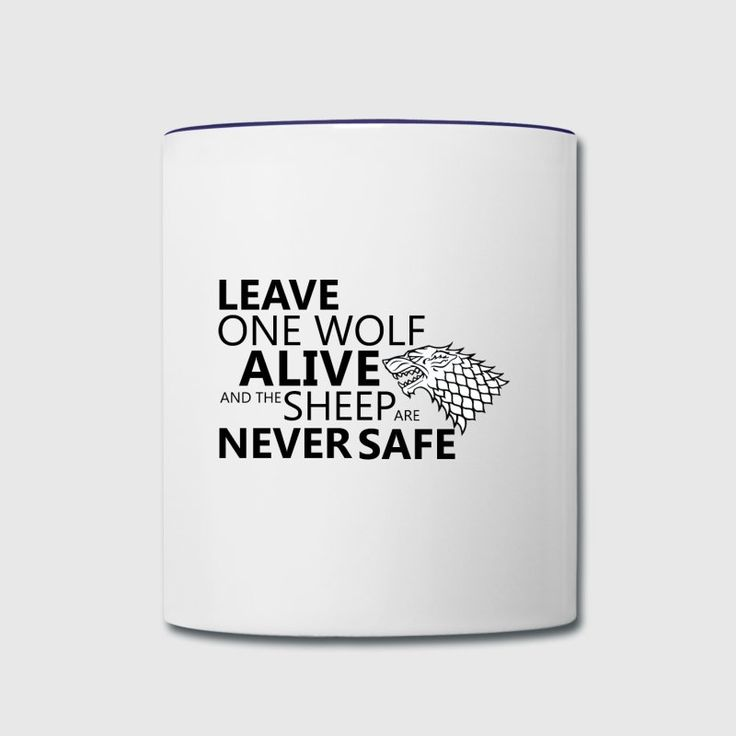 GOT Quote - Contrast Coffee Mug - Leave one wolf alive, and the sheep are never safe - Games of Thrones