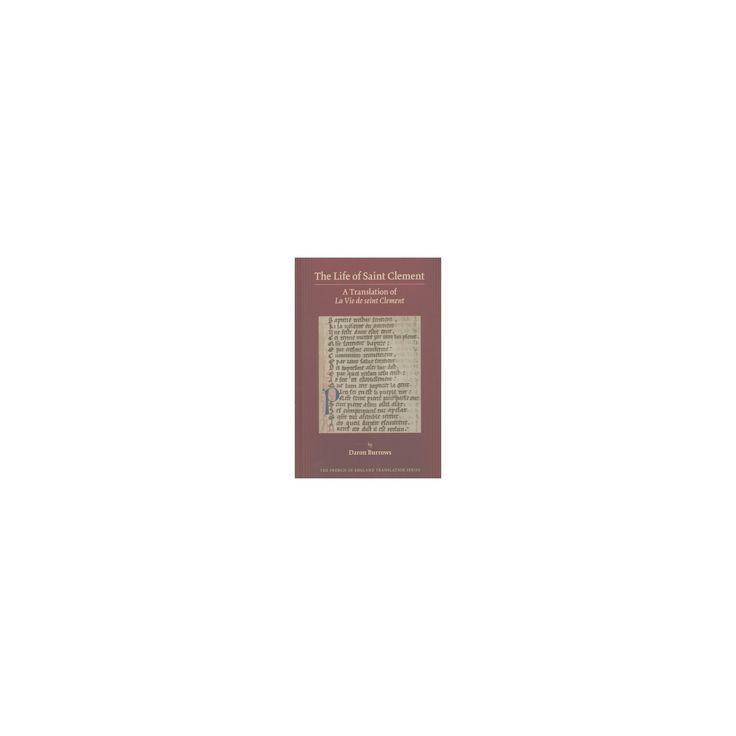 Life of Saint Clement : A Translation of La Vie De Seint Clement (Hardcover) (Daron Burrows)
