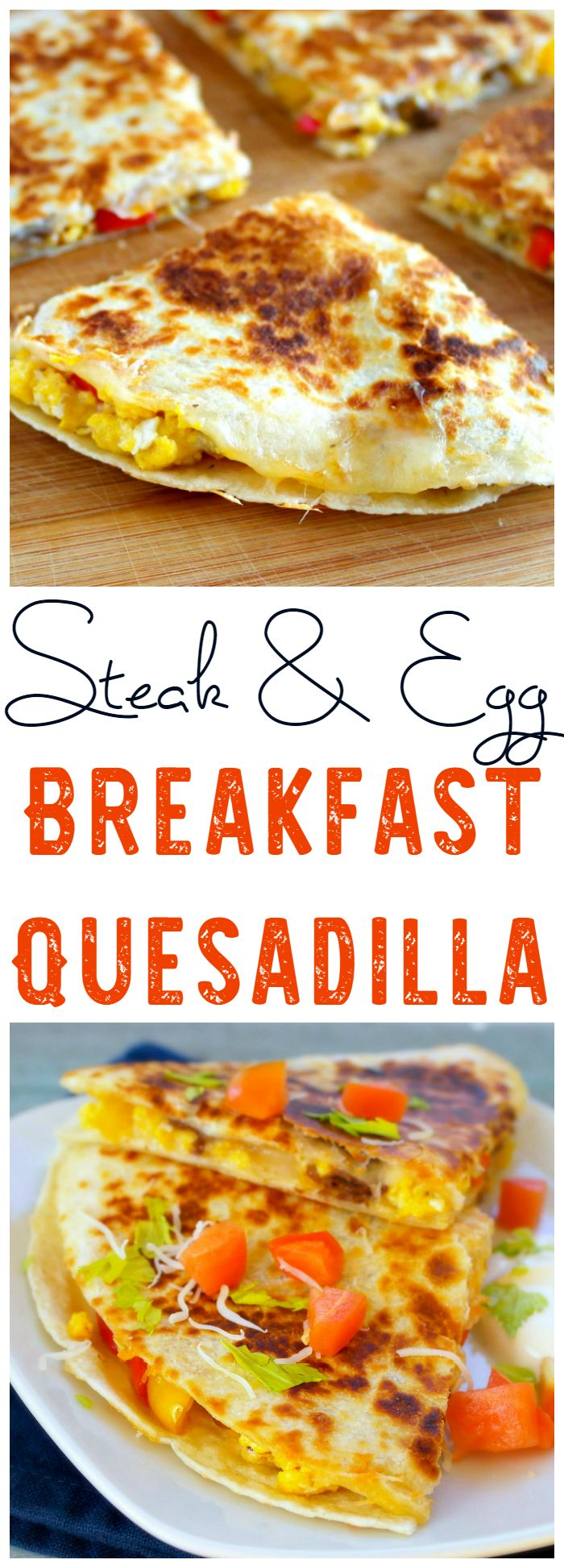This Steak & Egg Breakfast Quesadilla makes a great breakfast, but is also perfect for dinner!