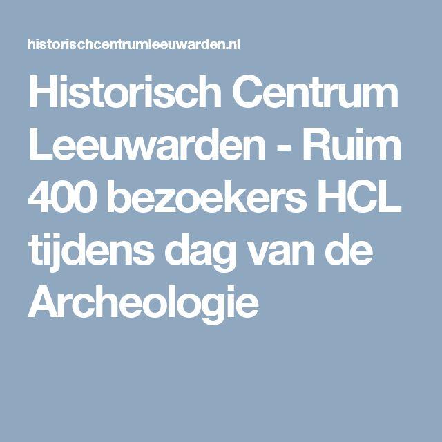 Historisch Centrum Leeuwarden - Ruim 400 bezoekers HCL tijdens dag van de Archeologie