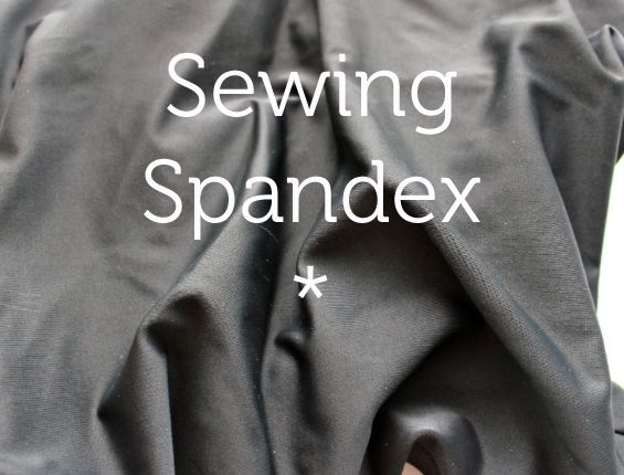 Interested in sewing your own dancewear or swimsuit? Learn a few tips and tricks for working with spandex or lycra.