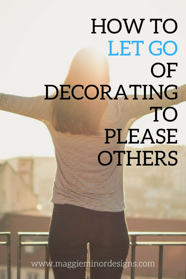 How To Let Go Of Decorating Please Others With Gwen Hefner