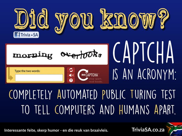 """Captcha"" is an acronym: Completely Automated Public Turing test to tell Computers and Humans Apart. (This ""did you know"" card was designed by AdSpark: http://adspark.co.za)"