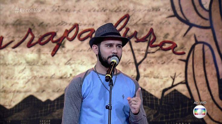 https://globoplay.globo.com/v/5100783/ Poesia com rapadura = Bráulio Bessa -http://especiaiss3.gshow.globo.com/programas/encontro-com-fatima-bernardes/poesia-com-rapadura/