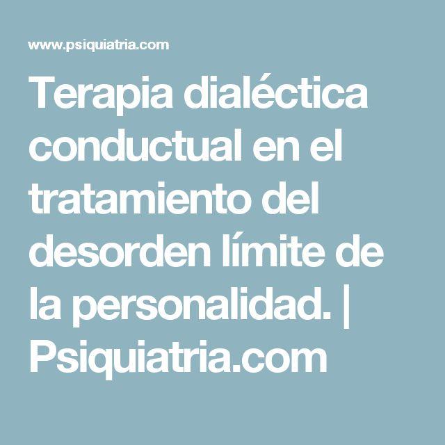 Terapia dialéctica conductual en el tratamiento del desorden límite de la personalidad. | Psiquiatria.com