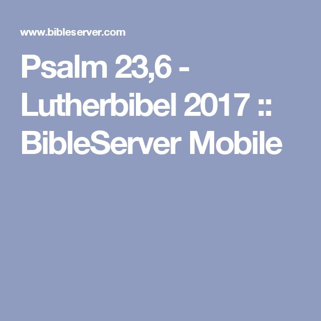 Psalm 23,6 - Lutherbibel 2017 :: BibleServer Mobile