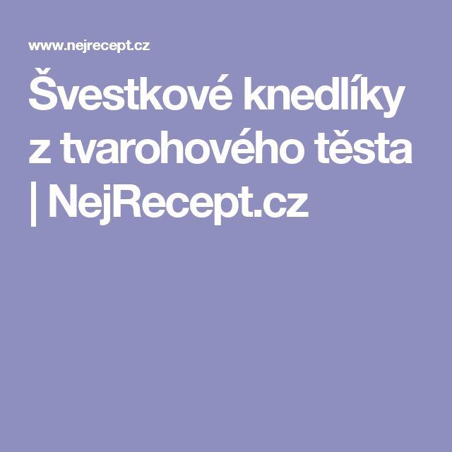 Švestkové knedlíky z tvarohového těsta   NejRecept.cz