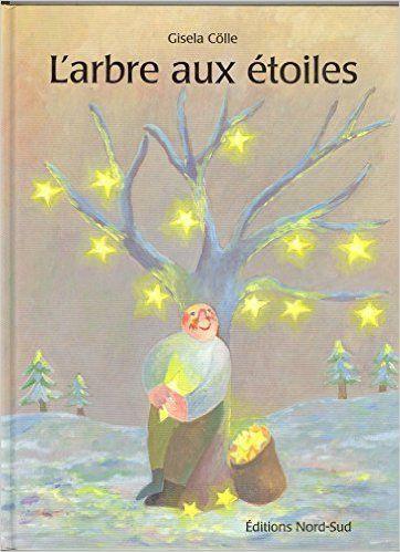 Amazon.fr - L'arbre aux étoiles - Gisela Cölle, Géraldine Elschner - Livres