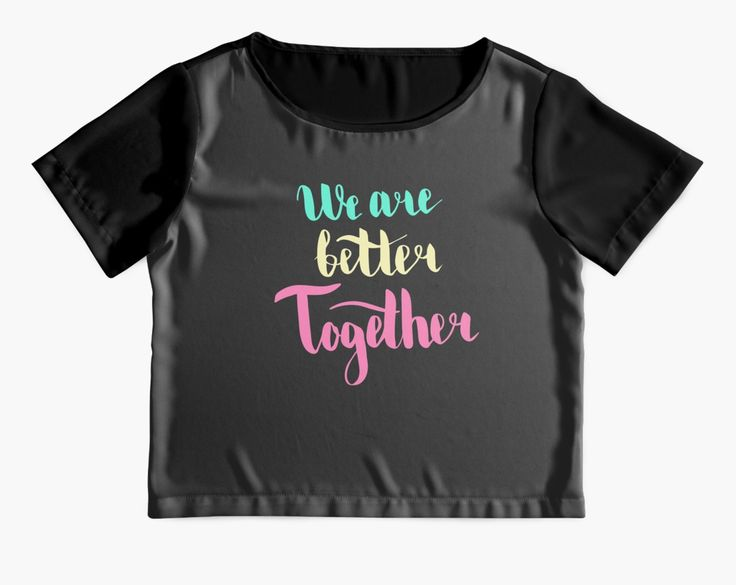 We are better together. Colorful text on dark background.
