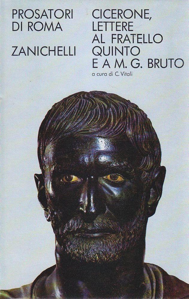 LETTERE AL FRATELLO QUINTO E A M. G. BRUTO di Cicerone 1974 Zanichelli