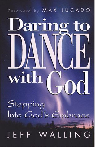 Daring To Dance With God