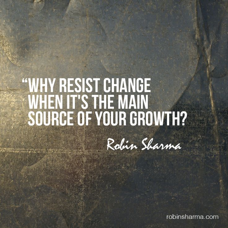 Why resist change when it's the main source of your growth? Remember - change is hard at first, messy in the middle and gorgeous at the end. @robinsharma #robinsharma #quote
