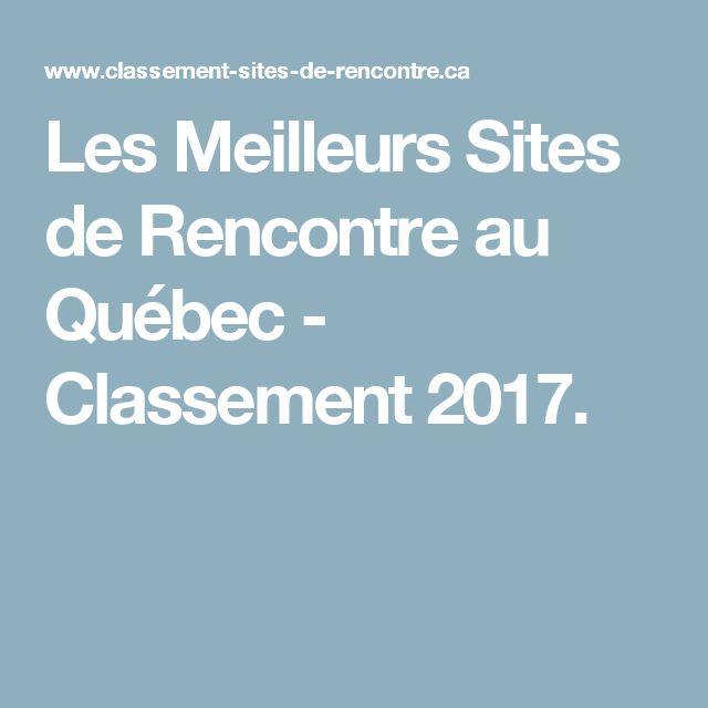 Les Meilleurs Sites de Rencontre au Québec - Classement 2017.