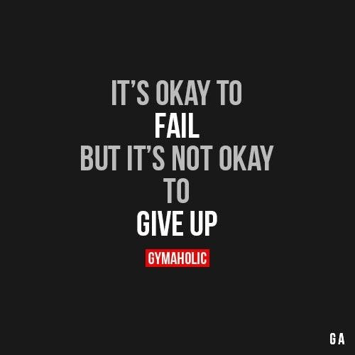 It's okay to fail, but it's not okay to give up. #motivation #inspiration #quotes