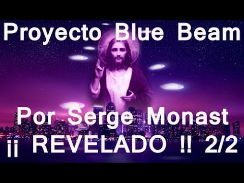 Proyecto Blue Beam. La verdad revelada. Parte 2/2.