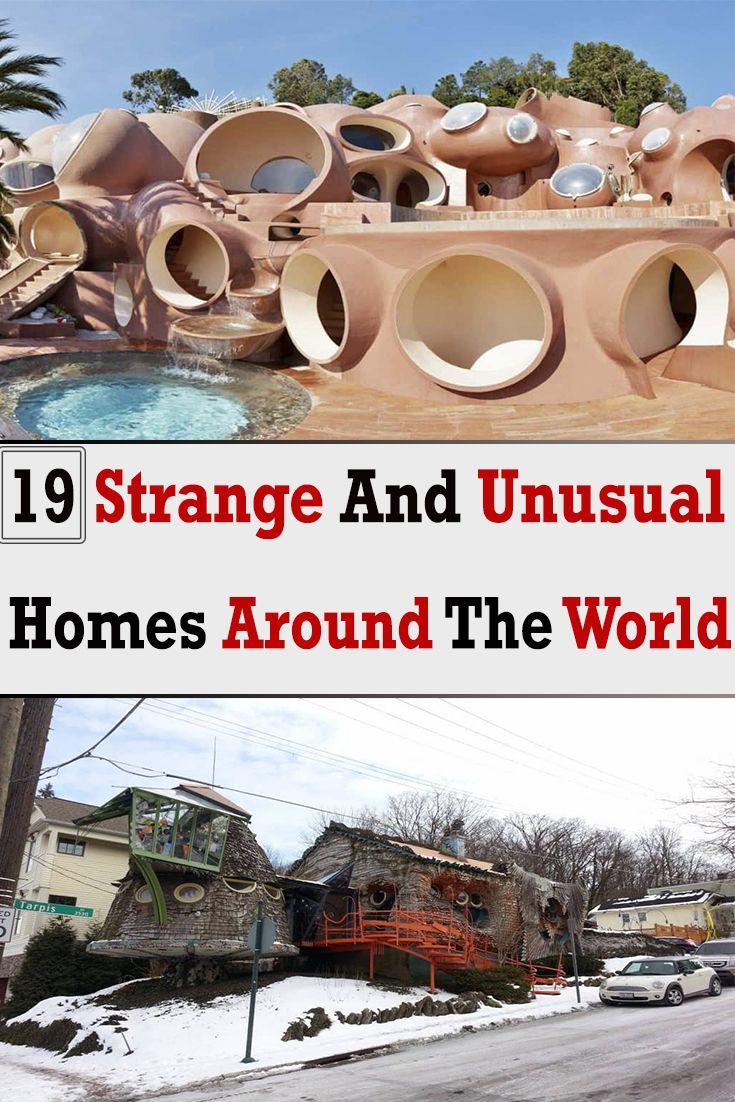 19 Strange And Unusual Homes Around The World Unusual Homes