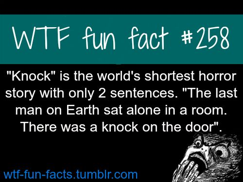 WORLD SHORTEST HORROR  STORY  MORE OF WTF-FUN-FACTS are coming HERE <—— funny and weird facts ONLY
