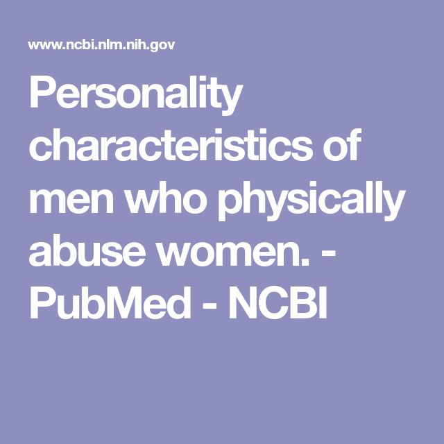 Personality characteristics of men who physically abuse women. - PubMed - NCBI