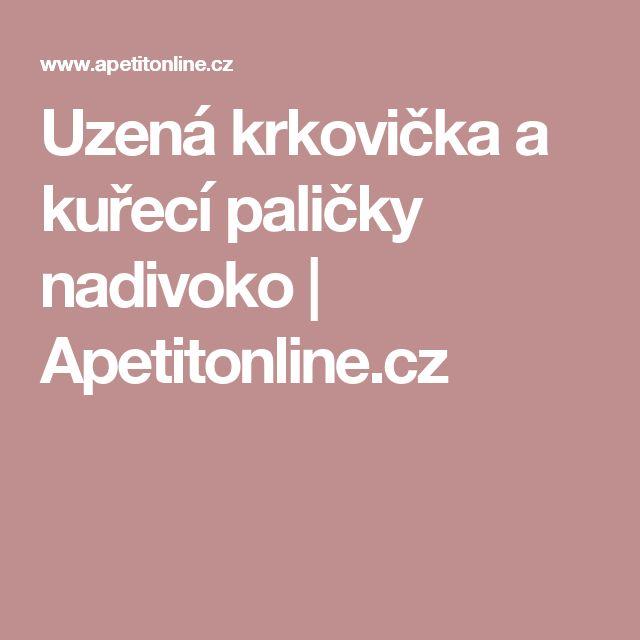 Uzená krkovička a kuřecí paličky nadivoko | Apetitonline.cz
