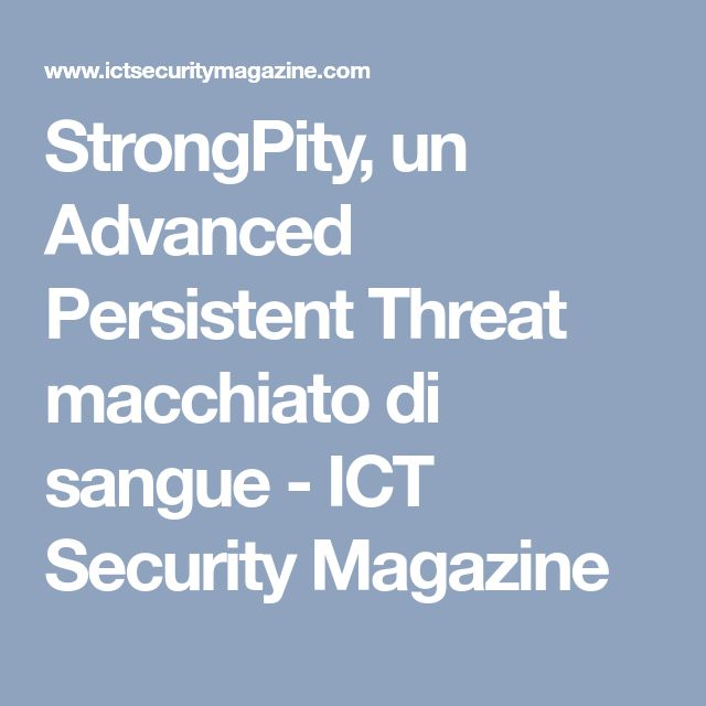 StrongPity, un Advanced Persistent Threat macchiato di sangue - ICT Security Magazine
