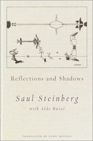 Reflections and Shadows  Saul Steinberg